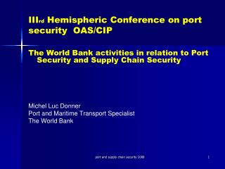 III rd  Hemispheric Conference on port security  OAS/CIP