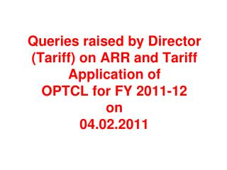 Queries raised by Director Tariff on OPTCL 2011