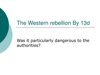 The Western rebellion By 13d
