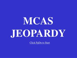 MCAS JEOPARDY