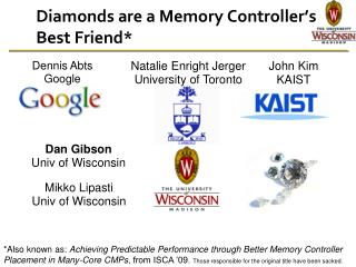 Diamonds are a Memory Controller's Best Friend*