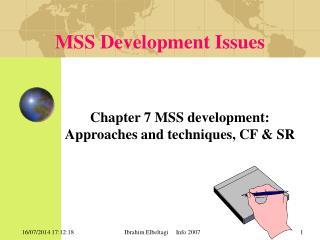 MSS Development Issues