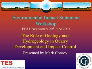 Environmental Impact Statement Workshop EPA Headquarters 20 th  June 2003