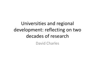 Universities and regional development: reflecting on two decades of research