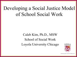 Developing a Social Justice Model of School Social Work