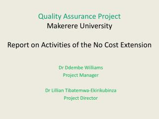 Quality Assurance Project Makerere University  Report on Activities of the No Cost Extension