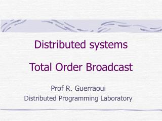 Distributed systems Total Order Broadcast