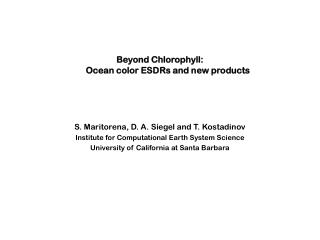 Beyond Chlorophyll: Ocean color ESDRs and new products