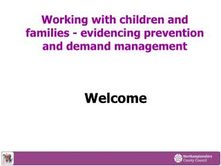 Working with children and families - evidencing prevention and demand management