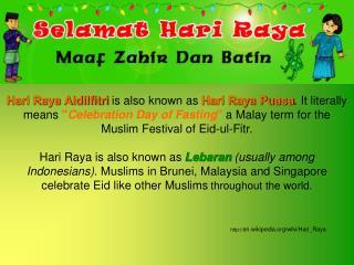 http:// en.wikipedia.org/wiki/Hari_Raya