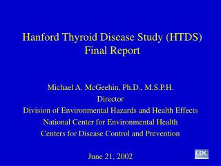 Hanford Thyroid Disease Study (HTDS) Final Report