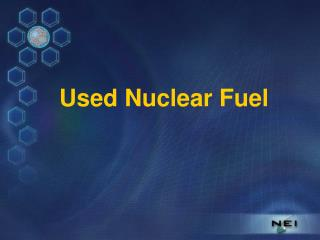 Used Nuclear Fuel
