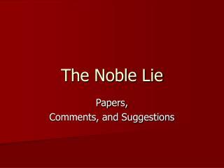 The Noble Lie