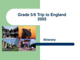 Grade 5/6 Trip to England 2005