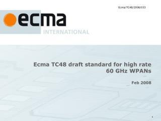 Ecma TC48 draft standard for high rate  60 GHz WPANs Feb 2008