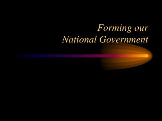 Forming our  National Government