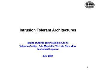 Intrusion Tolerant Architectures