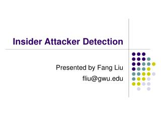Insider Attacker Detection