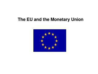The EU and the Monetary Union