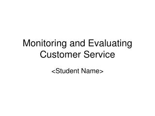 Monitoring and Evaluating Customer Service