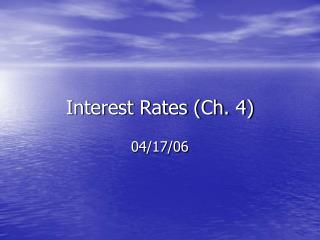 Interest Rates (Ch. 4)
