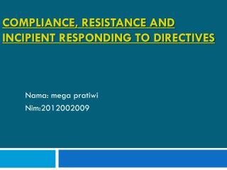 Compliance, Resistance and incipi ent  responding to directives
