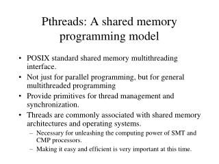 Pthreads : A shared memory programming model