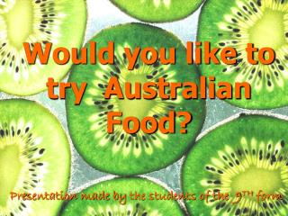 Would you like to try  Australian Food?