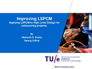 Improving LSPCM  Applying LSPCM to High Level Design for outsourcing projects.