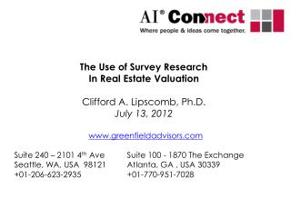 The Use of Survey Research In Real Estate Valuation Clifford A. Lipscomb, Ph.D. July 13, 2012