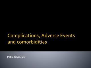 Complications, Adverse Events and  comorbidities