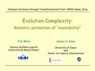 Evolution Complexity: Realistic estimation of �evolvability�