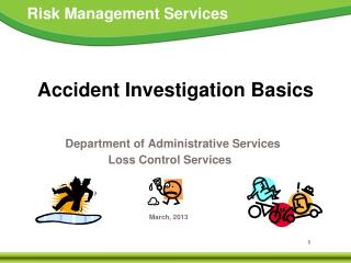 Accident Investigation Basics Department of Administrative Services Loss Control Services