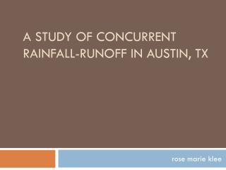 A Study of concurrent rainfall-runoff in  austin ,  tx