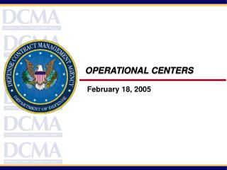 OPERATIONAL CENTERS    February 18, 2005