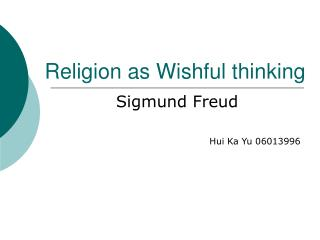 Religion as Wishful thinking