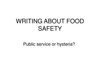 WRITING ABOUT FOOD SAFETY