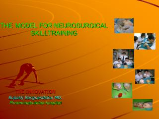 THE  MODEL FOR NEUROSURGICAL  SKILLTRAINING