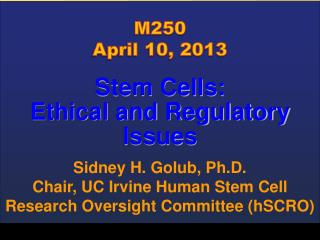 Stem Cells: Ethical and Regulatory Issues