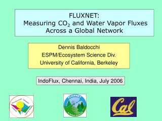FLUXNET:  Measuring CO 2  and Water Vapor Fluxes Across a Global Network