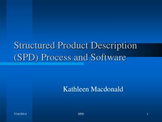 Structured Product Description (SPD) Process and Software