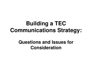 Building a TEC Communications Strategy: