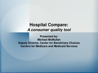 Hospital Compare: A consumer quality tool
