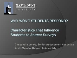 Why won't students respond?  Characteristics That Influence Students to Answer Surveys
