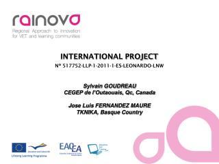 INTERNATIONAL PROJECT Nº 517752-LLP-1-2011-1-ES-LEONARDO-LNW
