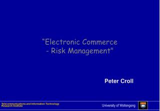 """Electronic Commerce  - Risk Management"