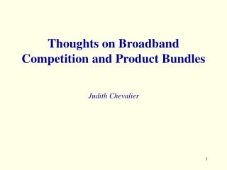 Thoughts on Broadband Competition and Product Bundles