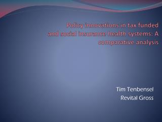 Policy innovations in tax funded  and social insurance health systems: A comparative  analysis