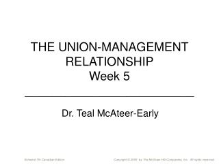 THE UNION-MANAGEMENT RELATIONSHIP Week 5 _________________________