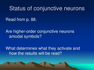 Status of conjunctive neurons